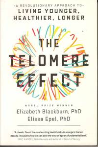 The Telomere Effect.  A revolutionary approach to living younger, Healthier, Longer.
