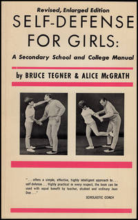 Self-Defense for Girls: A Secondary School and College Manual (Revised, Enlarged Edition)