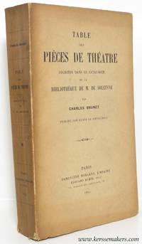 Table des pièces de théatre décrites dans le catalogue de la...