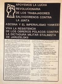 Apoyemos la lucha revolucionaria de los trabajadores Salvadoreños contra la junta asesina y el imperialismo Yankee! Viva la resistencia de los obreros Polacos contra la dictadura militar Stalinisa de Jaruzelski! [handbill]
