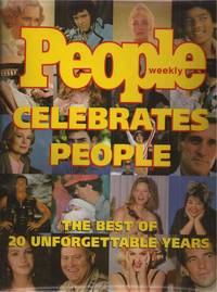 People Weekly Celebrates People: The Best of 20 Unforgettable Years
