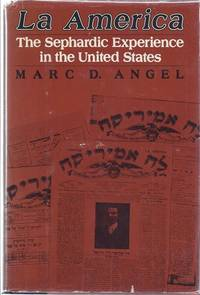 LA AMERICA: THE SEPHARDIC EXPERIENCE IN THE UNITED STATES