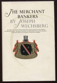 The Merchant Bankers ;  A Fascinating, Candid Chronicle of the Great  Financial Families of the World  A Fascinating, Candid Chronicle of the  Great Financial Families of the World