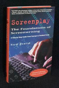 image of Screenplay; The Foundations of Screenwriting; A Step-by-Step Guide from Concept to Finished Script