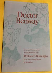 Doctor Benway:  a passage from The Naked Lunch.