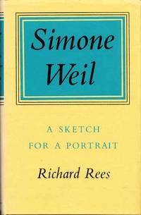 Simone Weil. A Sketch for a Portrait