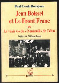 """image of Jean Boissel et Le Front Franc : La vraie vie du """"Neuneuil"""" de Céline"""