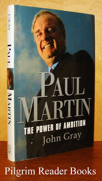 Paul Martin: The Power of Ambition