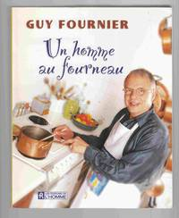 Un Homme Au Fourneau by  Guy Fournier - Paperback - First Edition - 2000 - from Riverwash Books and Biblio.com