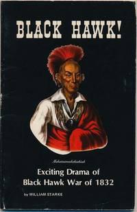 Black Hawk! Historical Drama of The Black Hawk War of 1832