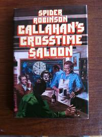 Callahan's Crosstime Saloon by  Spider Robinson - First edition thus - 1978 - from Uncommon Sense (SKU: 000028)