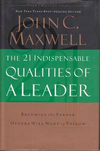 image of The 21 Indispensable Qualities of a Leader Becoming the Person Others Will  Want to Follow