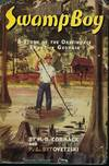 View Image 1 of 4 for SWAMP BOY: A STORY OF THE OKEFINOKEE SWAMP IN GEORGIA Inventory #57261