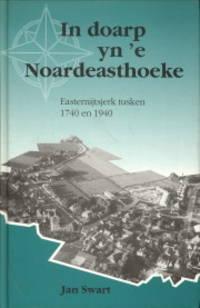 In doarp in 'e Noardeasthoeke. Easternijtsjerk tusken 1740 en 1940