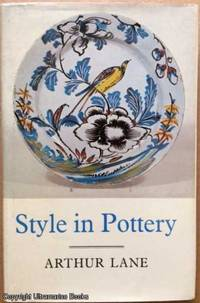 Style in Pottery by  Arthur Lane - Hardcover - 1973 - from Ultramarine Books (SKU: 005045)