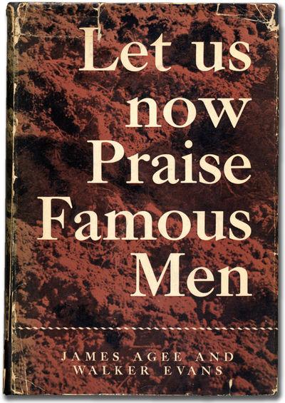 Let Us Now Praise Famous Men: Three...