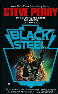 Black Steel by Steve Perry - Paperback - 1992 - from Bujoldfan (SKU: 022616ms0441066984lm)