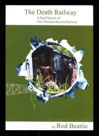image of The Death Railway: A Brief History of the Thailand-Burma Railway