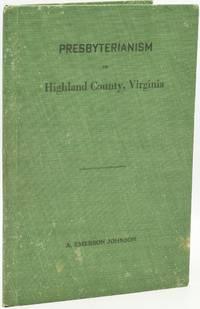 [RELIGION] [SHENANDOAH VALLEY] PRESBYTERIANISM IN HIGHLAND COUNTY, VIRGINIA