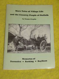 More Tales of Village Life and the Country People of Suffolk - Memories of...