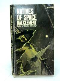 Natives of Space by Hal Clement - Paperback - 1970 - from World of Rare Books (SKU: 1597067641TMB)