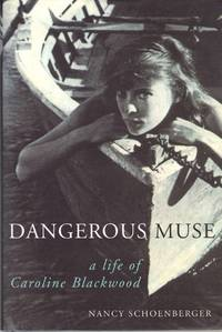 DANGEROUS MUSE,  a Life of Caroline Blackwood