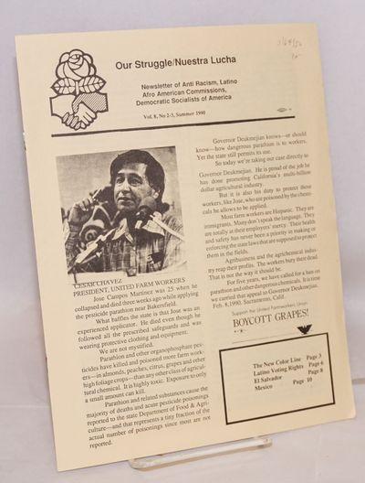 Sacramento: DSA, 1990. 12p., wraps, 8.5x11 inches, very good. Cover piece by Cesar Chavez calling fo...