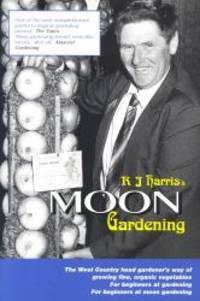 R J Harris's Moon Gardening