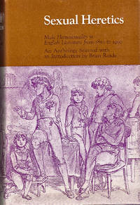 Sexual Heretics: Male Homosexuality in English Literature from 1850 to 1900, An Anthology.