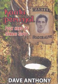 Kaatu Perumal: Folk Hero of Sungai Siput; An Oral History