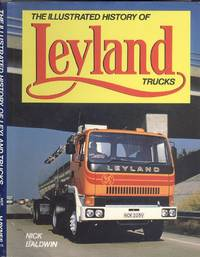 The Illustrated History of Leyland Trucks (A Foulis motoring book)