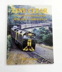 image of Line Clear. 100 Years of Train Working Adelaide - Serviceton