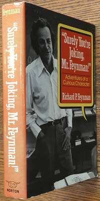 Surely You're Joking Mr. Feynman: Adventures of a Curious Character by Richard P. Feynman - Hardcover - Second printing - 1985 - from Shadyside Books and Biblio.com