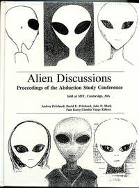Alien Discussions: Proceedings of the Abduction Study Conference held at MIT, Cambridge, MA