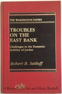 Troubles on the East Bank: Challenges to the Domestic Stability of Jordan (The Washington Papers)