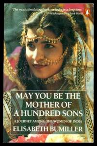 image of MAY YOU BE THE MOTHER OF A HUNDRED SONS - A Journey Among the Women of India