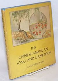 image of The Chinese-American song and game book; illustrations by Chao Shih Chen, music by Virginia and Richard Mather, text romanization by Ching Yi Hsu, Chinese characters by Yun Hsi