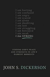 I Am Strong: Finding God's Peace and Strength in Life's...