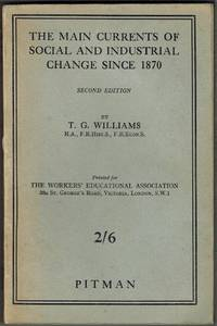 The Main Currents Of Social And Industrial Change Since 1870