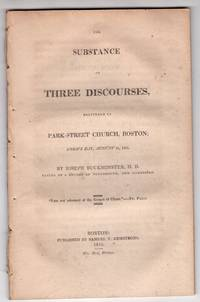 The Substance of Three Discourses delivered in Park-Street Church, Boston; Lord's Day August 11, 1811