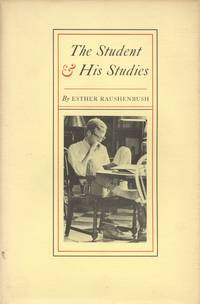 The Student and His Studies - SIGNED by  Esther Raushenbush - Signed First Edition - 1964 - from cc Media, Inc. and Biblio.co.uk