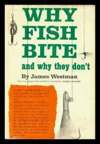 WHY FISH BITE - and Why They Don't