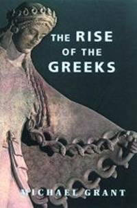 The Rise of the Greeks by Michael Grant - Paperback - 2001-12-31 - from Books Express and Biblio.com