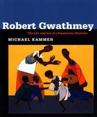 Robert Gwathmey : The Life and Art of a Passionate Observer