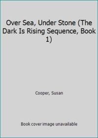 Over Sea, Under Stone (The Dark Is Rising Sequence, Book 1)