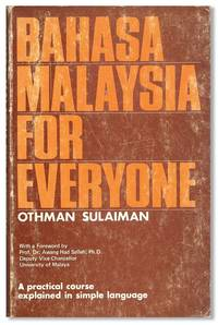 Bahasa Malaysia For Everyone. A practical course explained in simple language for English speaking people