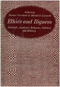 Ethics and Bigness: Scientific, Academic, Religious, Political, and Military