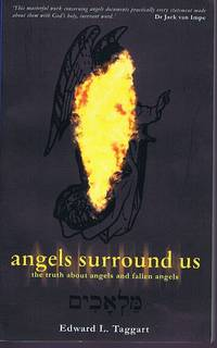 Angels Surround Us: The Truth About Angels and Fallen Angels