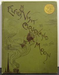 Elfie's Visit to Cloudland and the Moon; or, The Tricks of E-Ma-Ji-Na-Shun