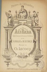 Ali-Baba Opéra-Comique en 3 actes et 8 tableaux de A. Vanloo et W. Busnach... Théâtre de l'Alhambra... Partition Chant & Piano transcrite par Léon Roques. [Piano-vocal score]